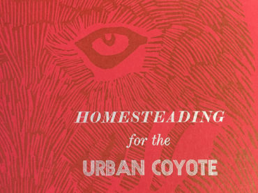 Homesteading for the Urban Coyote